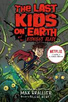 Last Kids on Earth and the Midnight...