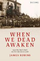 When We Dead Awaken: Australia, New...