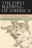 The First Mapping of America: The...