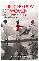 The Kingdom of Women: Life, Love and...