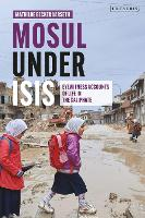 Mosul under ISIS: Eyewitness Accounts...