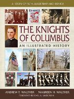 The Knights of Columbus: An...