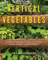 Vertical Vegetables: Simple Projects...