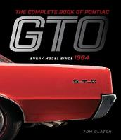 The Complete Book of Pontiac GTO:...