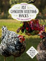 101 Chicken Keeping Hacks from Fresh...