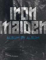 Iron Maiden: Album by Album