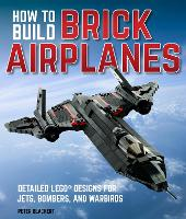 How To Build Brick Airplanes: ...
