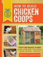 How to Build Chicken Coops: ...