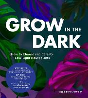 Grow in the Dark: How to Choose and...
