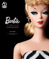Barbie Forever: Her Inspiration,...