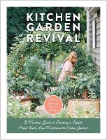 Kitchen Garden Revival: A modern ...