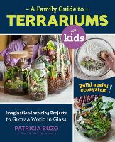 A Family Guide to Terrariums for ...