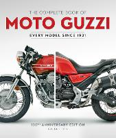The Complete Book of Moto Guzzi: ...