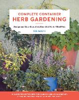 Complete Container Herb Gardening:...