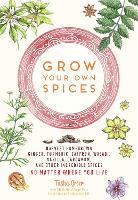 Grow Your Own Spices: Harvest...