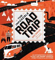 The Impossible Road Trip: An...