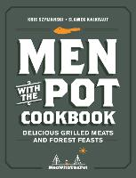Men with the Pot Cookbook: Delicious...