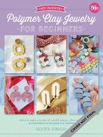 Polymer Clay Jewelry for Beginners:...