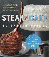 Steak and Cake: More Than 100 Recipes...