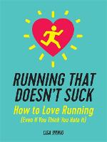 Running That Doesn't Suck: How to ...