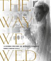 The Way We Wed: A Global History of...