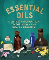 Essential Oils: A Little Introduction...