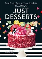 Just Desserts: Good Things Come to...