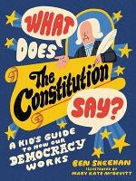 What Does the Constitution Say? (Kids...