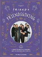 Friendsgiving: A Guide to Hosting,...