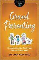 Grandparenting: Strengthening Your...