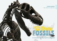 The 50 State Fossils: A Guidebook for...