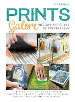 Prints Galore: The Art and Craft of...
