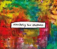 Manifesting Your Greatness: An Oracle...