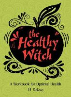 Healthy Witch: A Workbook for Optimal...