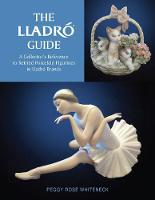 Lladro Guide: A Collector's Reference...
