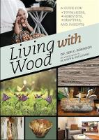 Living with Wood: A Guide for...