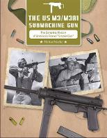 The US M3/M3A1 Submachine Gun: The...