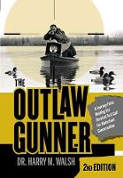 The Outlaw Gunner: A Journey from...