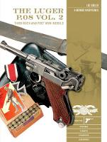 Luger P.08 Vol. 2: Third Reich and...
