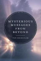 Mysterious Messages from Beyond