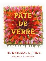 Pate de Verre: The Material of Time