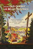 From Old Quebec to La Belle Province:...