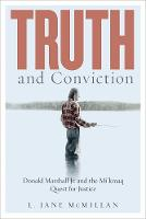 Truth and Conviction: Donald Marshall...