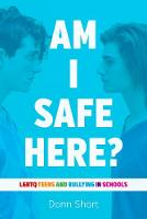Am I Safe Here?: LGBTQ Teens and...