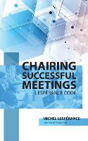Chairing Successful Meetings:...