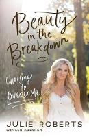 Beauty in the Breakdown: Choosing to...