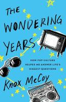 The Wondering Years: How Pop Culture...