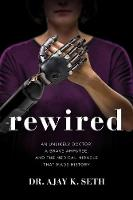 Rewired: An Unlikely Doctor, a Brave...