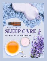 The Complete Guide to Sleep Care: ...