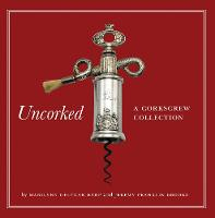 Uncorked: A Corkscrew Collection